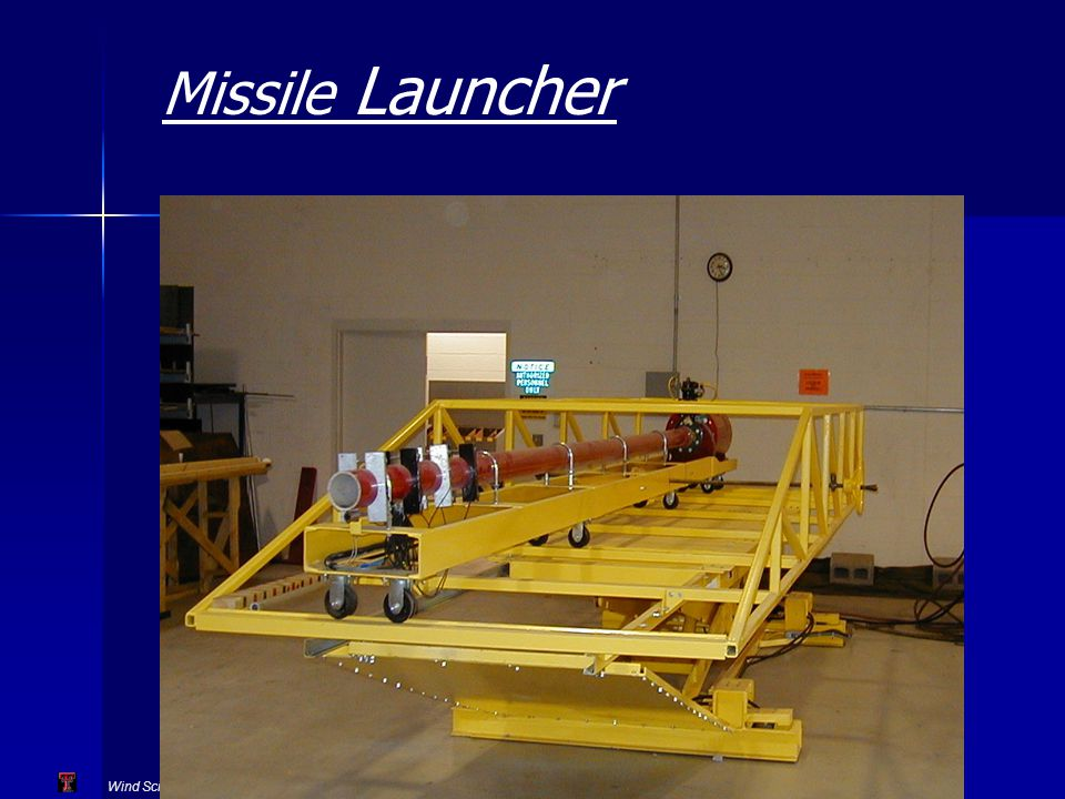 Wind Science and Engineering Texas Tech University Missile Launcher