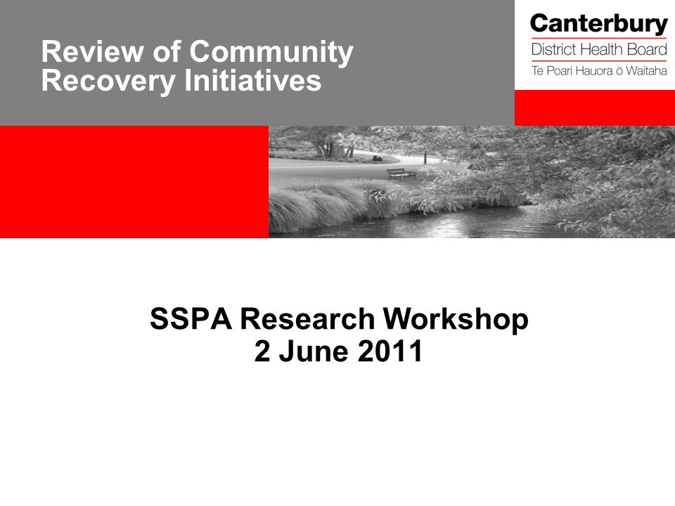 Review of Community Recovery Initiatives SSPA Research Workshop 2 June 2011