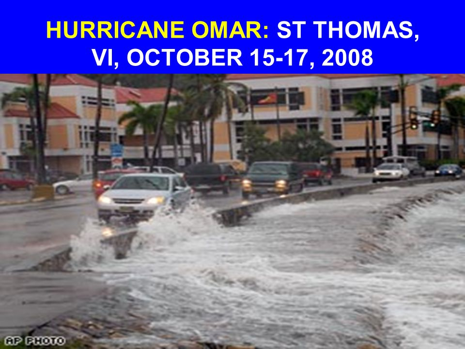 HURRICANE OMAR: ST THOMAS, VI, OCTOBER 15-17, 2008