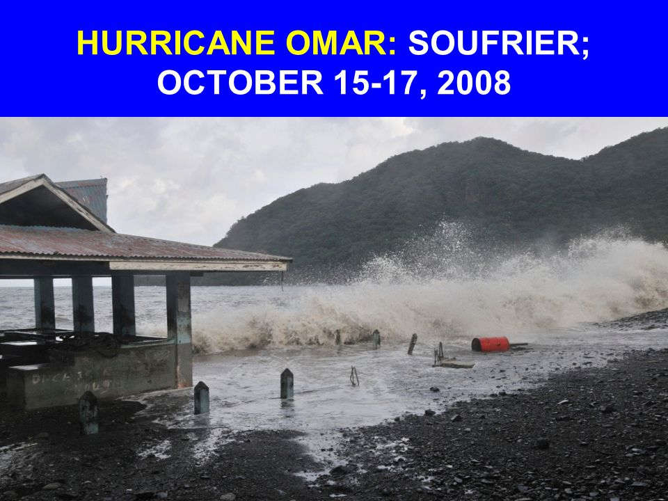 HURRICANE OMAR: SOUFRIER; OCTOBER 15-17, 2008