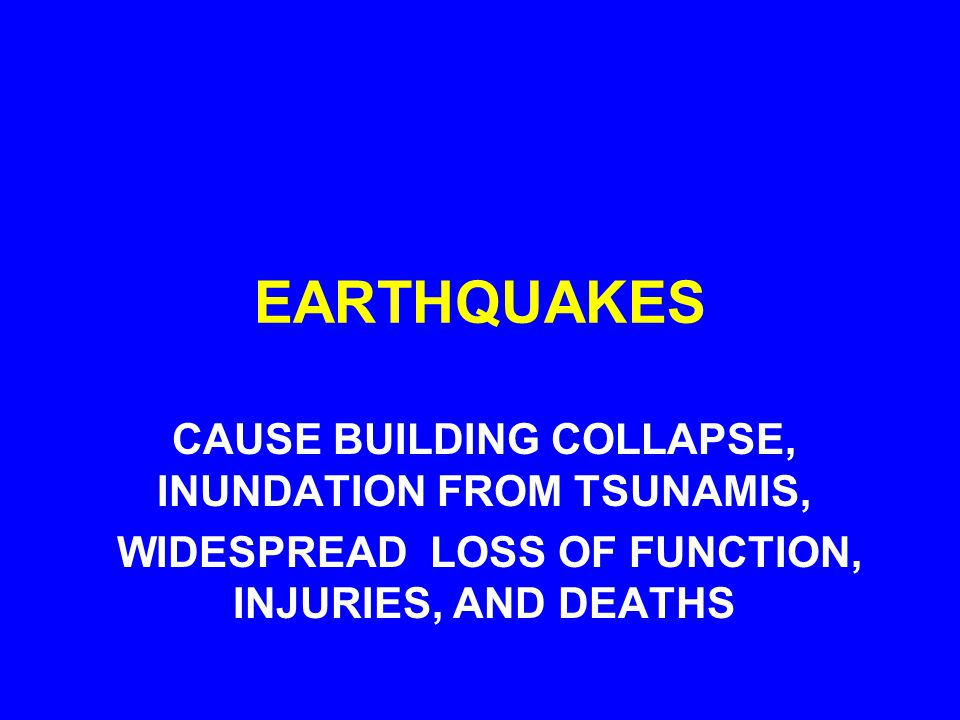 SCHOOLS ARE VULNERABILE TO EARTHQUAKES TYPICALLY, NO SPECIAL SITING, DESIGN, OR CONSTRUCTION MEASURES EXIST FOR SCHOOLS EARTHQUAKES OCCUR WITHOUT WARNING, ANYTIME; HENCE, NO EVACUATION LOSS OF FUNCTION MAY BE VERY DISRUPTIVE TO ENTIRE COMMUNITY