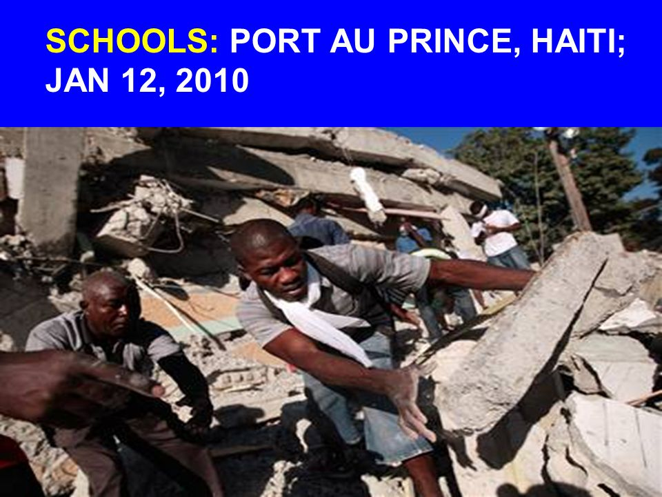 SCHOOLS: PORT AU PRINCE, HAITI; JAN 12, 2010