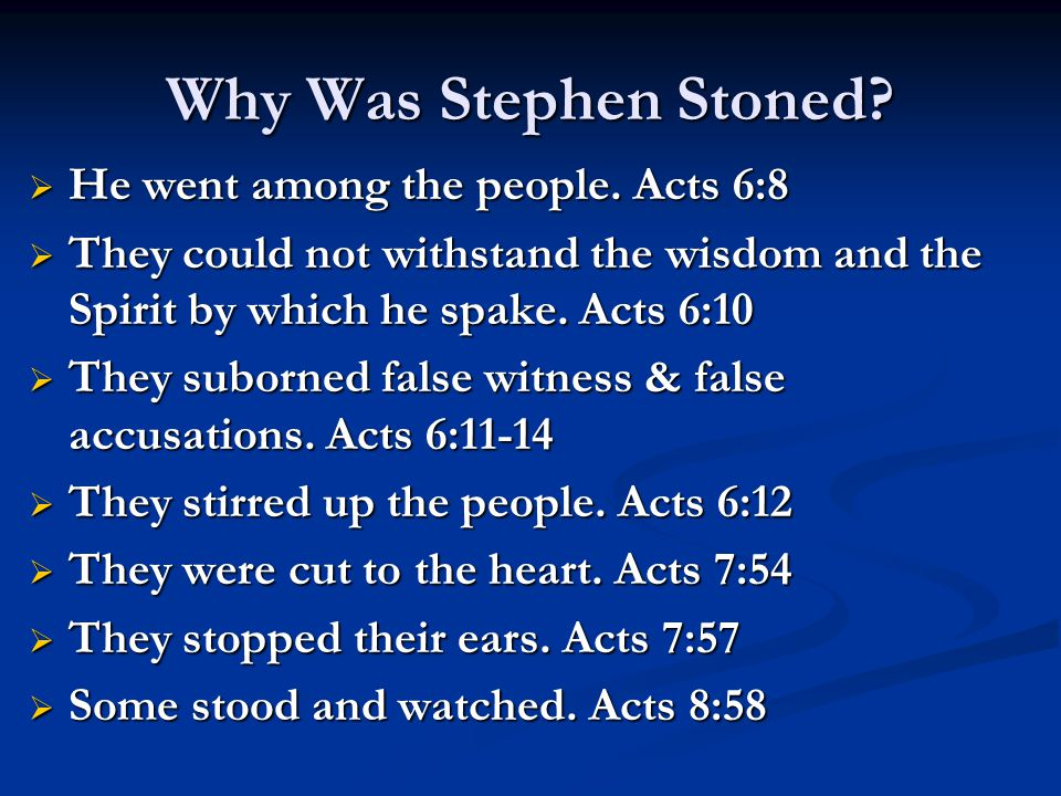 Why Was Stephen Stoned. He went among the people.