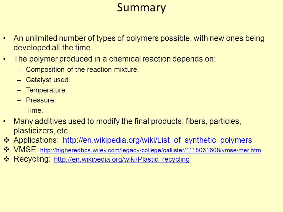 Summary An unlimited number of types of polymers possible, with new ones being developed all the time.