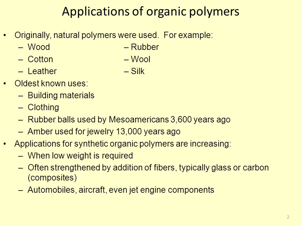 2 Applications of organic polymers Originally, natural polymers were used.