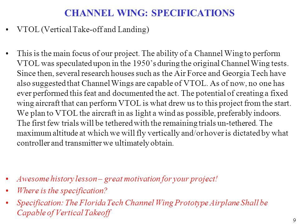 9 CHANNEL WING: SPECIFICATIONS VTOL (Vertical Take-off and Landing) This is the main focus of our project.