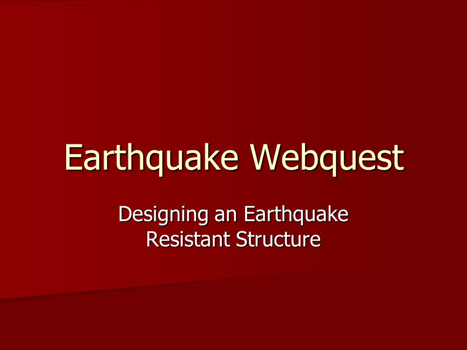 Earthquake Resistant Structure Research Vibrating Buildings Strengthening Buildings Isolating Building Adding Dampers Directions: Use this non-linear PowerPoint to complete your research on Earthquake Resistant structures.