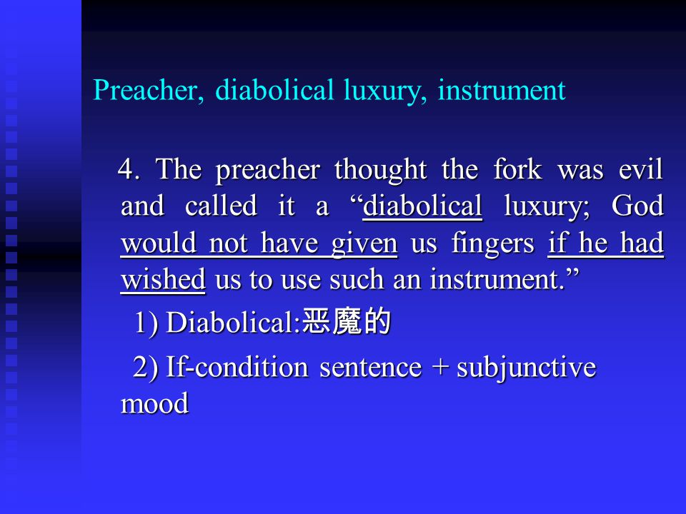 "Preacher, diabolical luxury, instrument 4. The preacher thought the fork was evil and called it a ""diabolical luxury; God would not have given us fing"