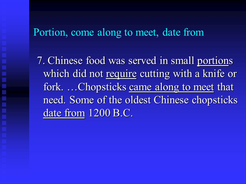 Portion, come along to meet, date from 7. Chinese food was served in small portions which did not require cutting with a knife or fork. …Chopsticks ca