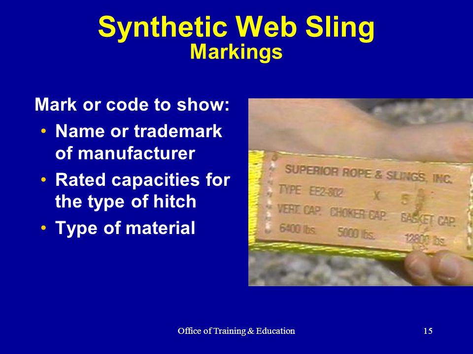 Office of Training & Education15 Mark or code to show: Name or trademark of manufacturer Rated capacities for the type of hitch Type of material Synth
