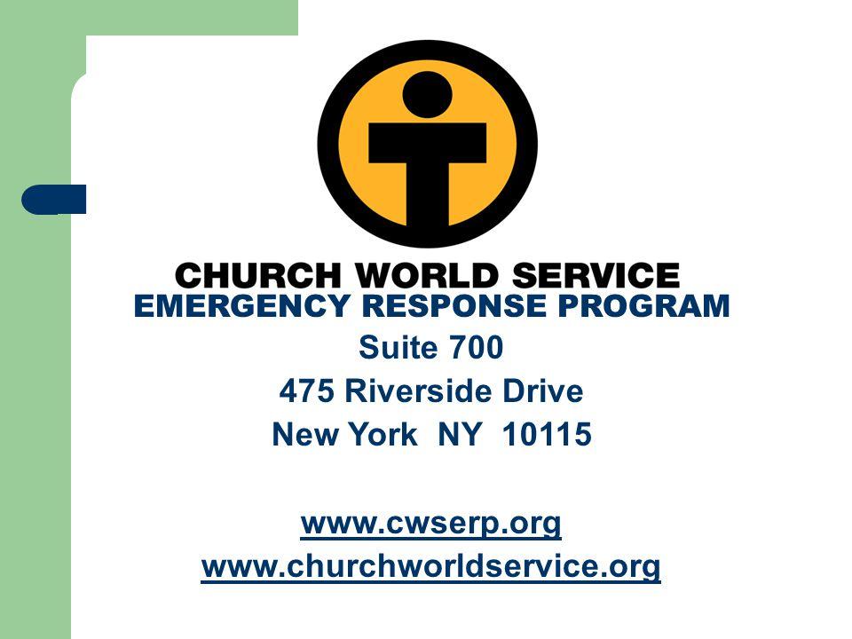 EMERGENCY RESPONSE PROGRAM Suite 700 475 Riverside Drive New York NY 10115 www.cwserp.org www.churchworldservice.org