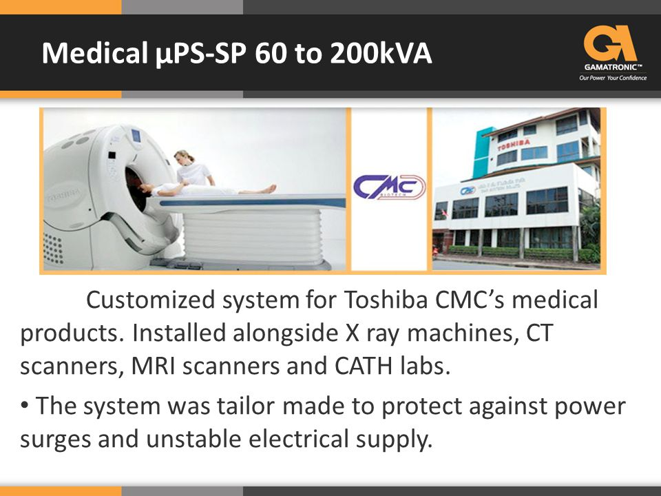 Customized system for Toshiba CMC's medical products. Installed alongside X ray machines, CT scanners, MRI scanners and CATH labs. The system was tail
