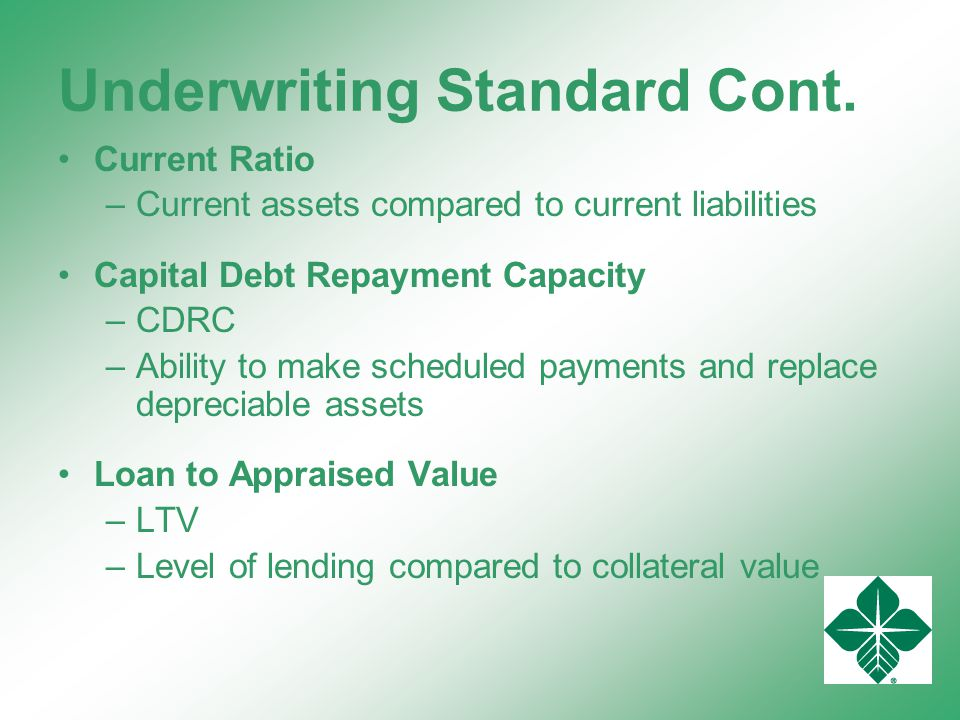 Underwriting Standard Cont.