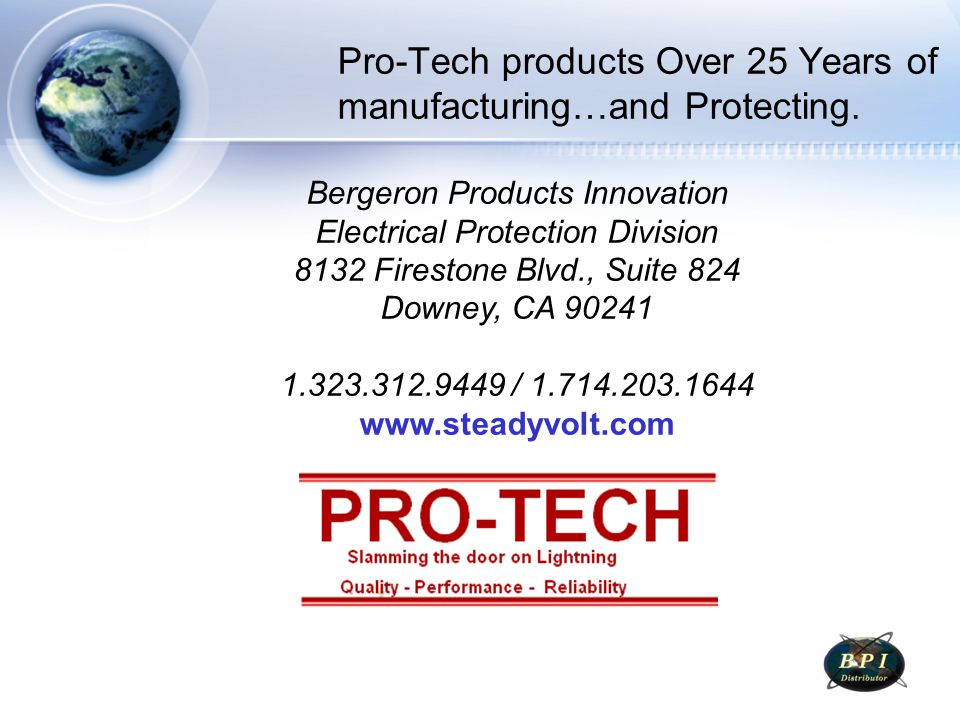 Pro-Tech products Over 25 Years of manufacturing…and Protecting.