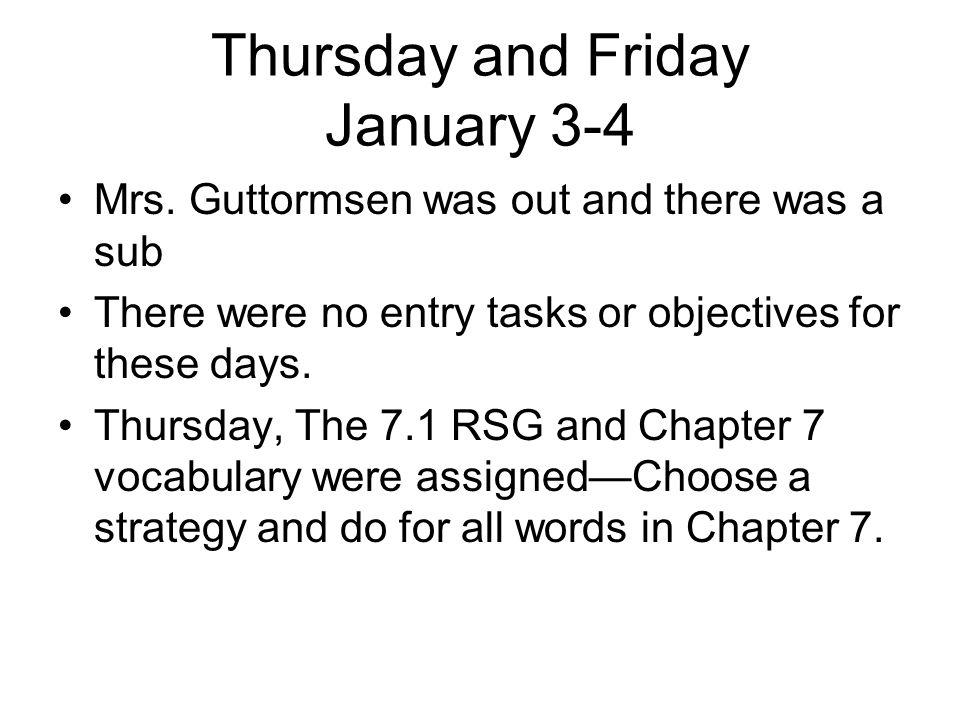 Thursday and Friday January 3-4 Mrs.