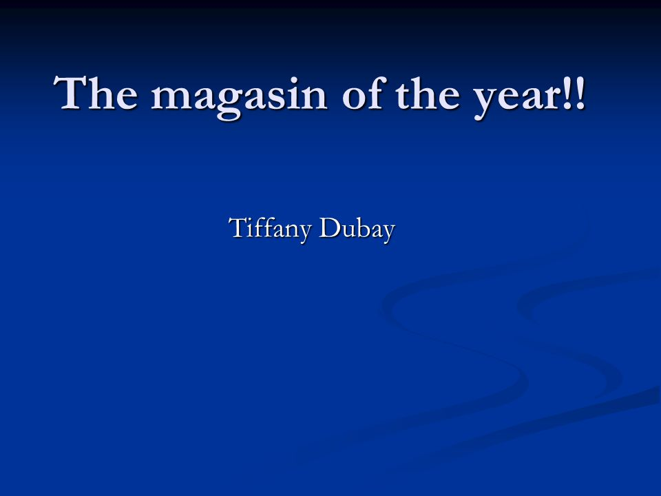 The magasin of the year!! Tiffany Dubay