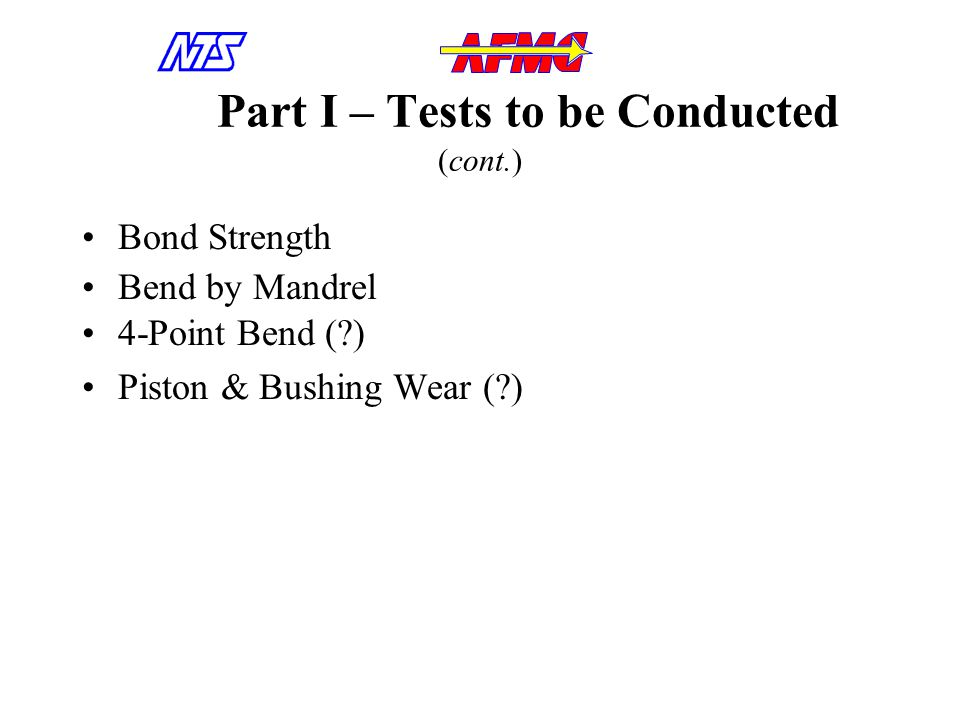 Part II – Recommended Tests Endurance – Withstand cyclic loads & pressure of anticipated operational life Rapid Warm Up Leakage Test: from –40 deg.