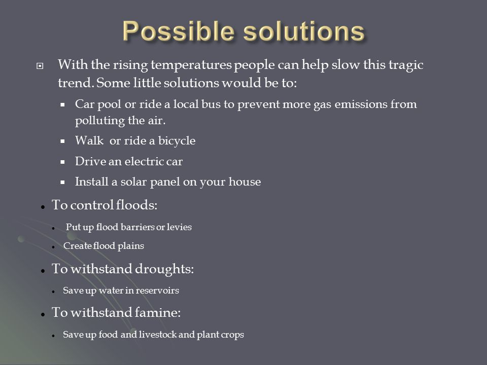 WWith the rising temperatures people can help slow this tragic trend.