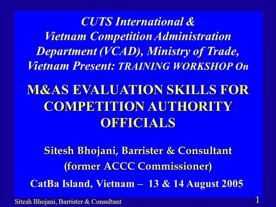 2 Sitesh Bhojani, Barrister & Consultant Presentation Summary n The context – elements of Australian merger contravention n what type of evidence will be needed in investigating a merger case that is likely to cause competitive concerns; n the sources/where to get the necessary evidence; n the skills required/tips to acquire such evidence; n the tips to test the accuracy of the evidence; how to organise the evidence in a suitable manner for use in litigation if required, etc.