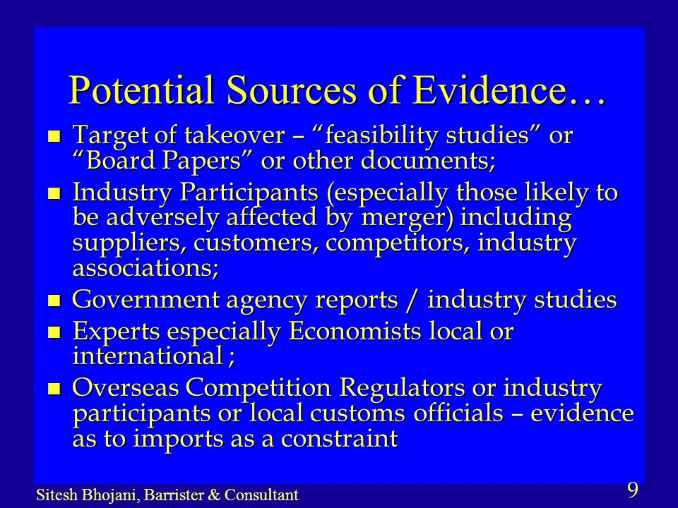 """9 Sitesh Bhojani, Barrister & Consultant Potential Sources of Evidence… n Target of takeover – """"feasibility studies"""" or """"Board Papers"""" or other docume"""