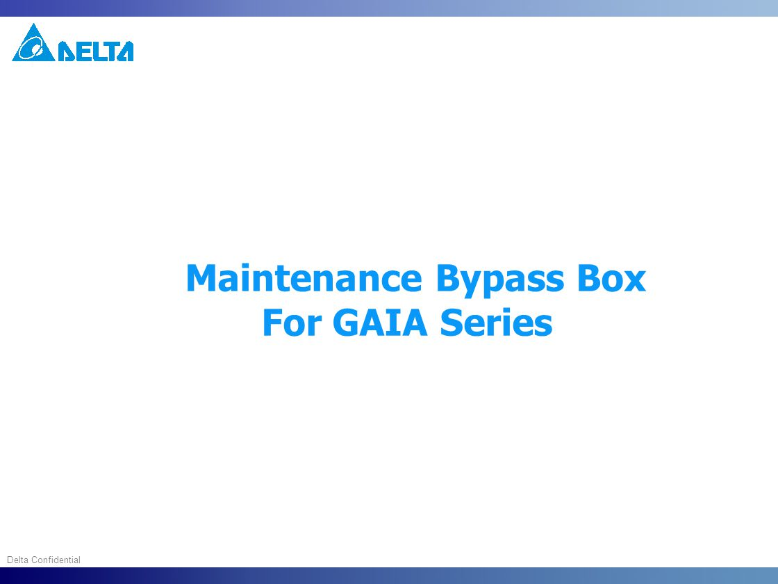 Delta Confidential Maintenance Bypass Box For GAIA Series