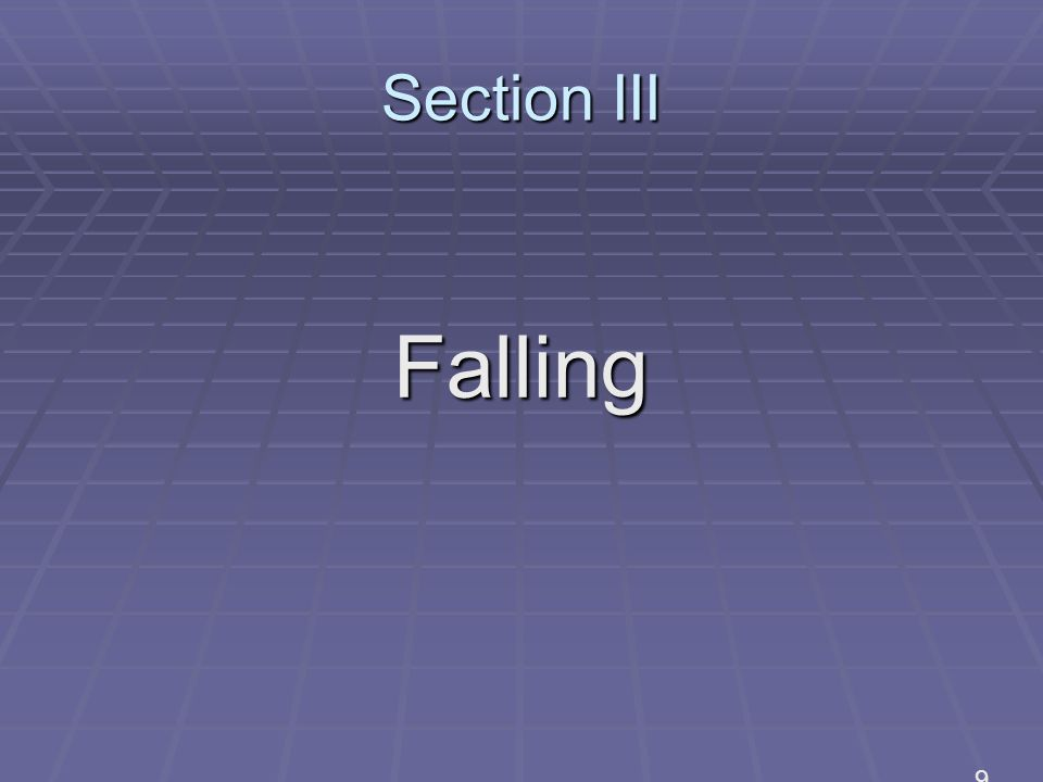 Section III Falling 9