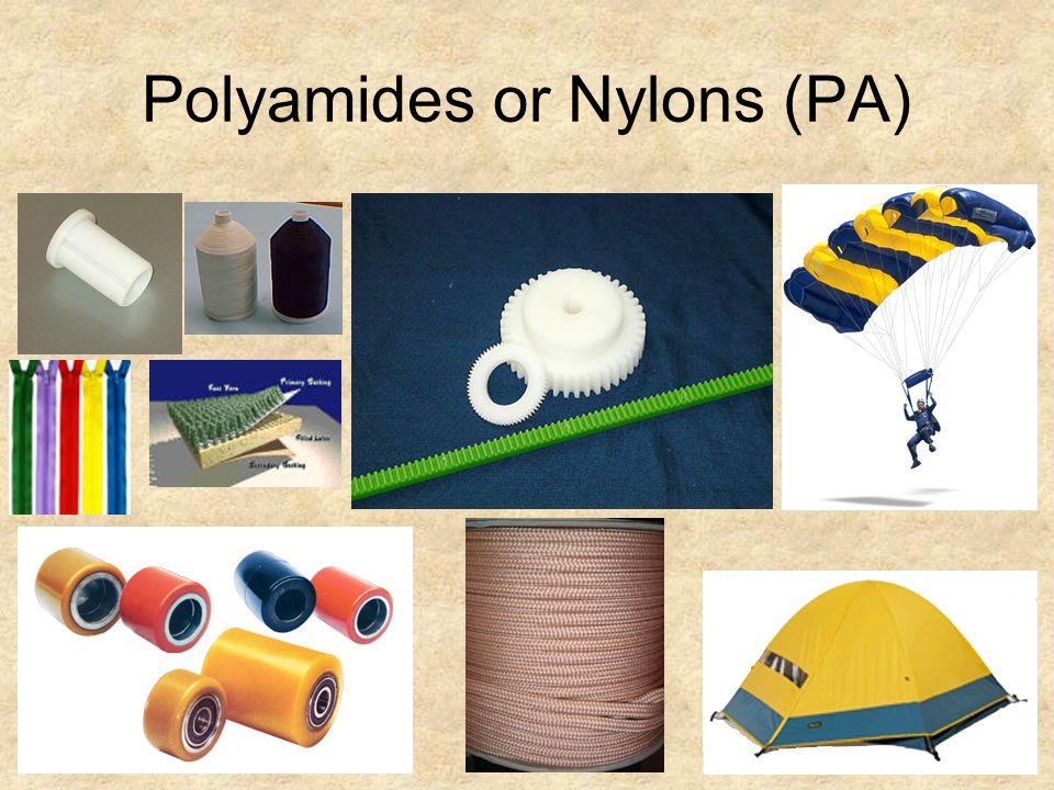 Polyamides or Nylons (PA)