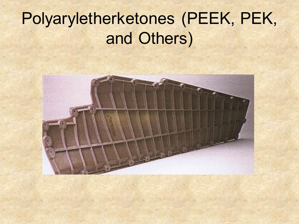 Polyaryletherketones (PEEK, PEK, and Others)