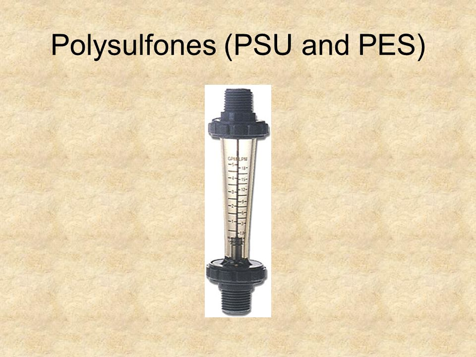 Polysulfones (PSU and PES)