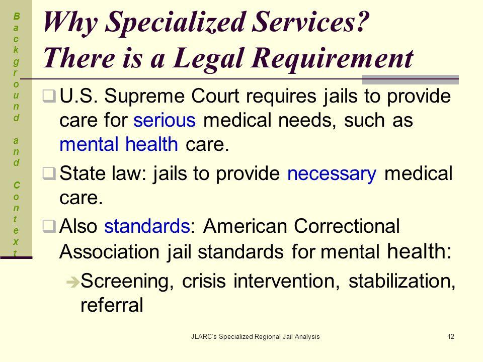JLARC s Specialized Regional Jail Analysis12 Why Specialized Services.