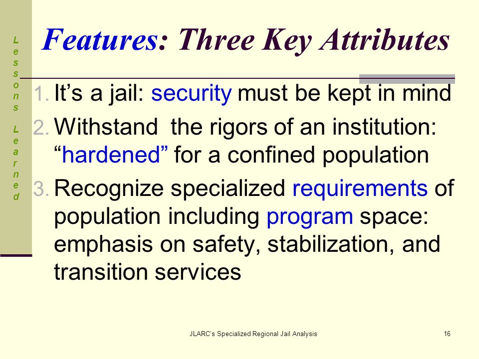 JLARC s Specialized Regional Jail Analysis16 Features: Three Key Attributes 1.