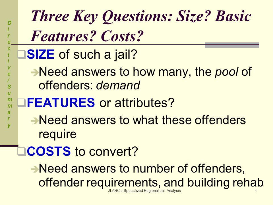JLARC s Specialized Regional Jail Analysis4 Three Key Questions: Size.