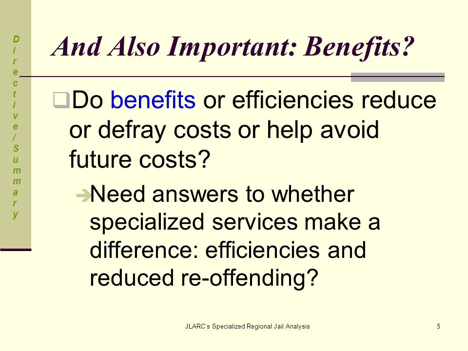 JLARC s Specialized Regional Jail Analysis5 And Also Important: Benefits.