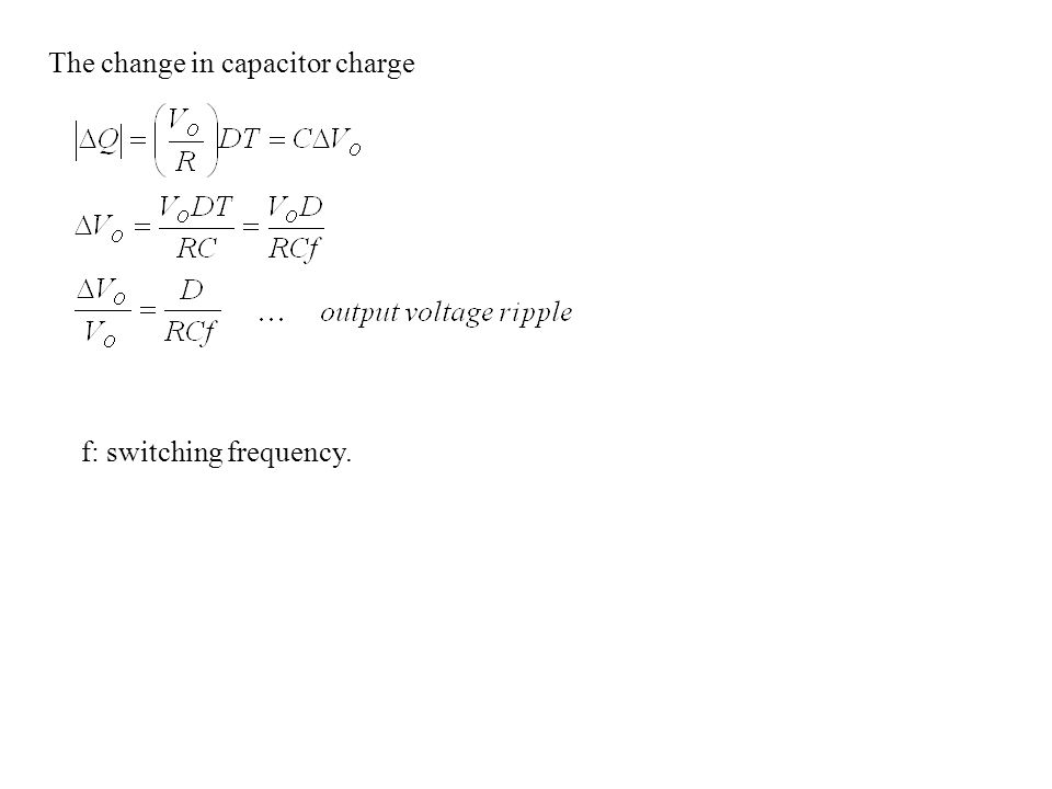 The change in capacitor charge f: switching frequency.