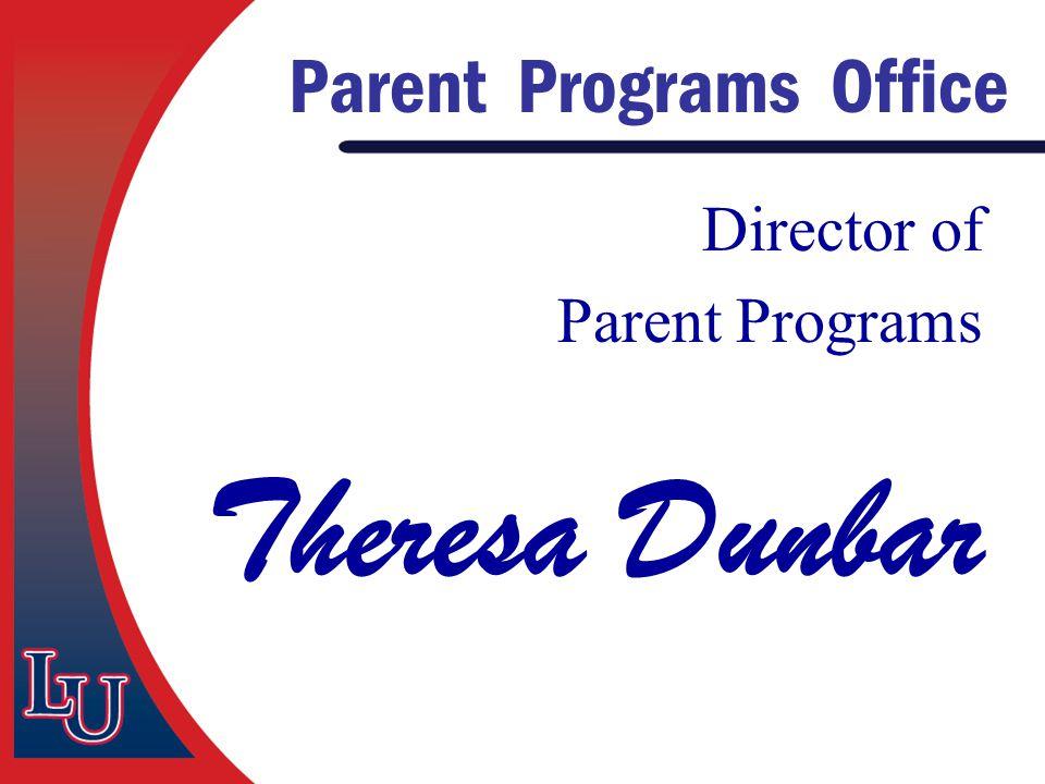 Parent Programs Office Director of Parent Programs Theresa Dunbar