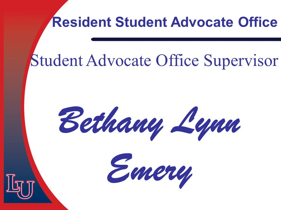 Student Advocate Office Supervisor Bethany Lynn Emery Resident Student Advocate Office