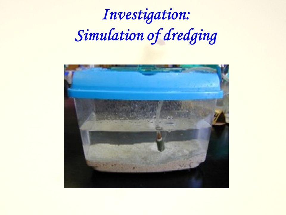 Simulation of dredging Try it yourself.