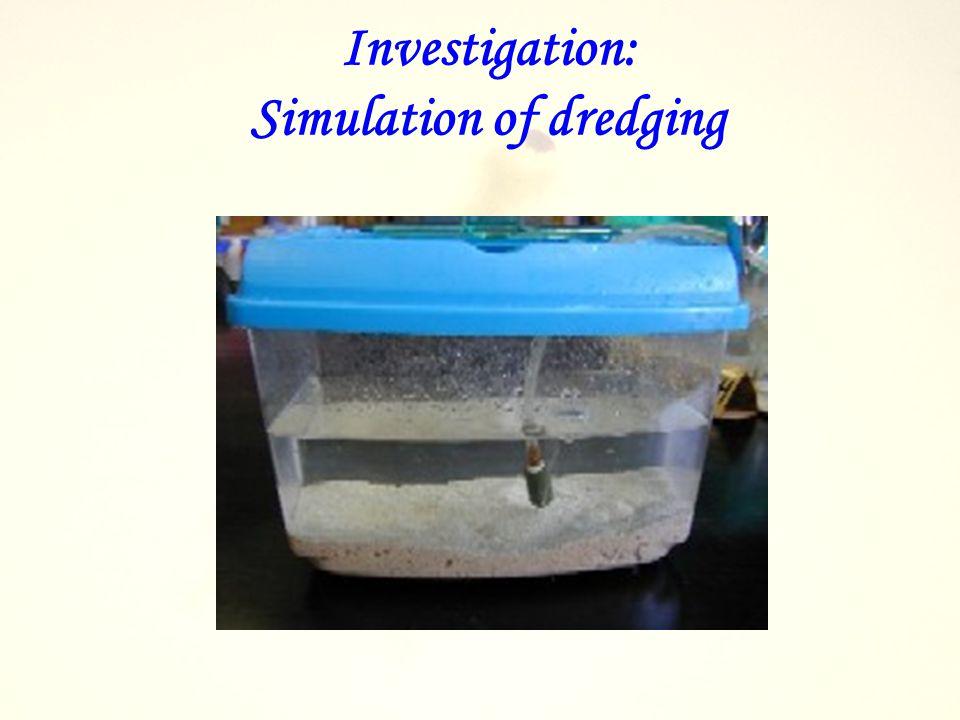 Investigation: Simulation of dredging