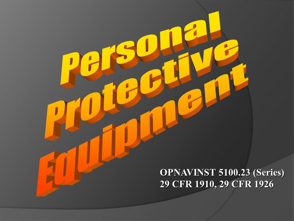OPNAVINST 5100.23 (Series) 29 CFR 1910, 29 CFR 1926