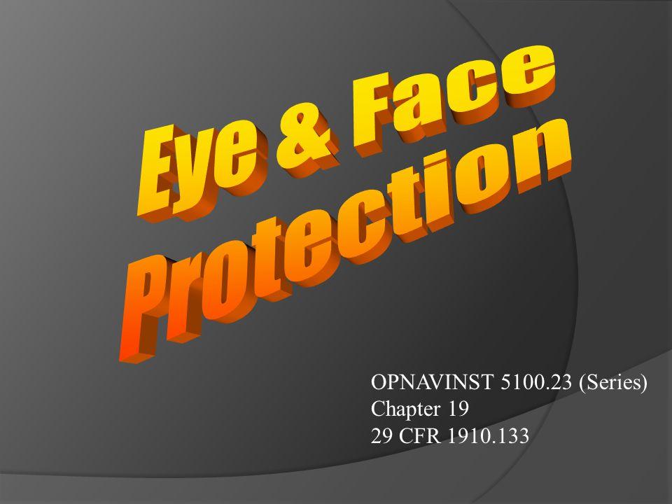 OPNAVINST 5100.23 (Series) Chapter 19 29 CFR 1910.133
