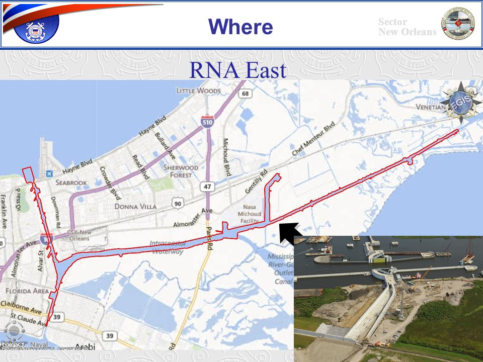 Sector New Orleans RNA West UNCLASSIFIED FOUO Where