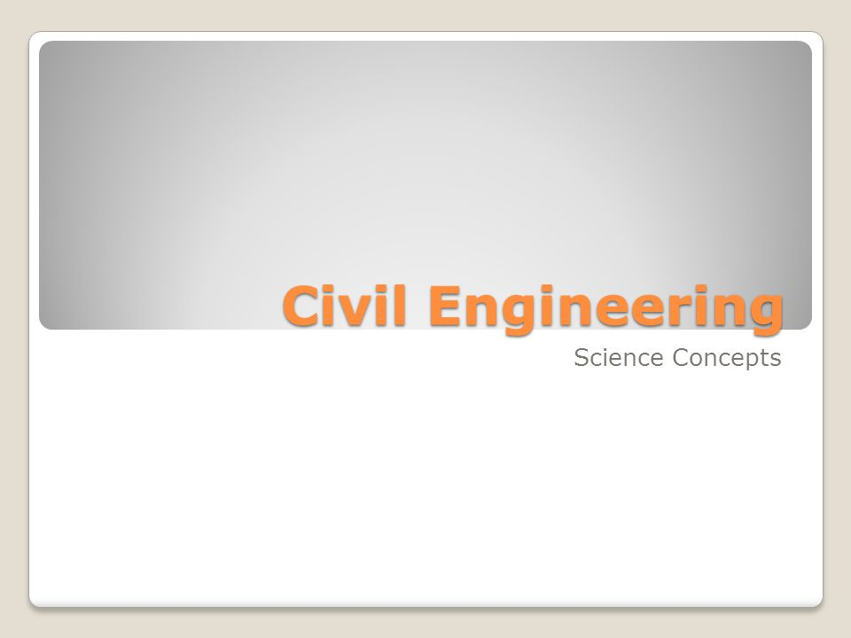 Civil Engineering Science Concepts