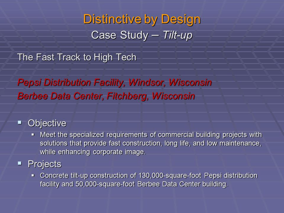 Distinctive by Design Case Study – Tilt-up The Fast Track to High Tech Pepsi Distribution Facility, Windsor, Wisconsin Berbee Data Center, Fitchberg,