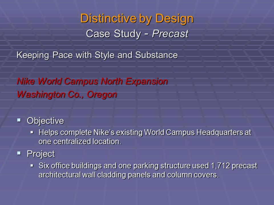 Distinctive by Design Case Study - Precast Keeping Pace with Style and Substance Nike World Campus North Expansion Washington Co., Oregon  Objective