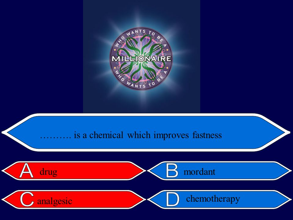 ………. is a chemical which improves fastness drug analgesic mordant chemotherapy