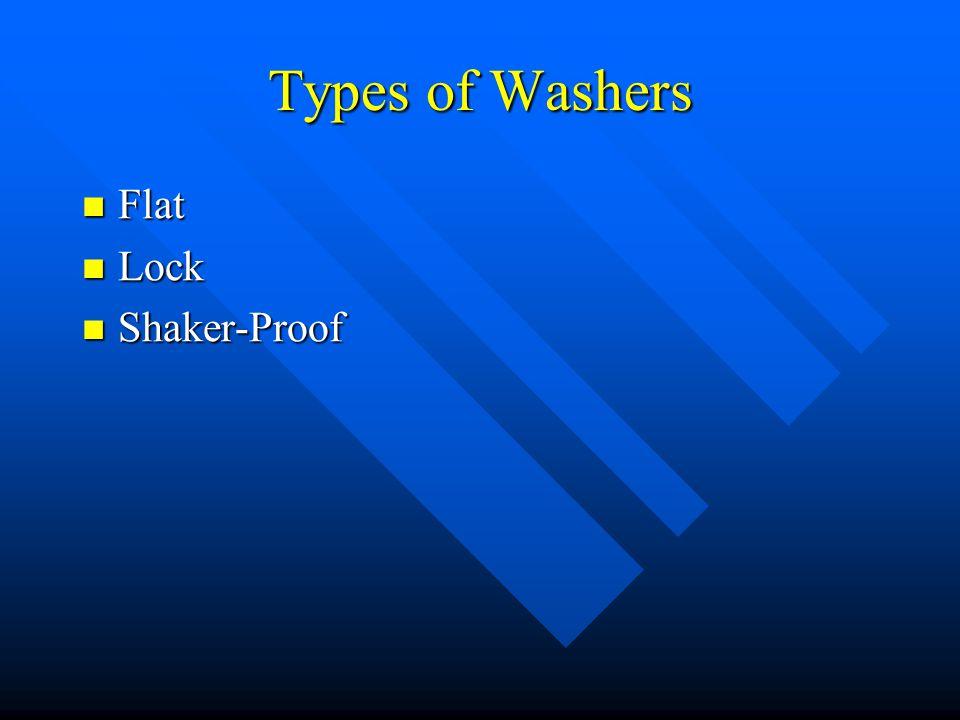 Types of Washers Flat Flat Lock Lock Shaker-Proof Shaker-Proof