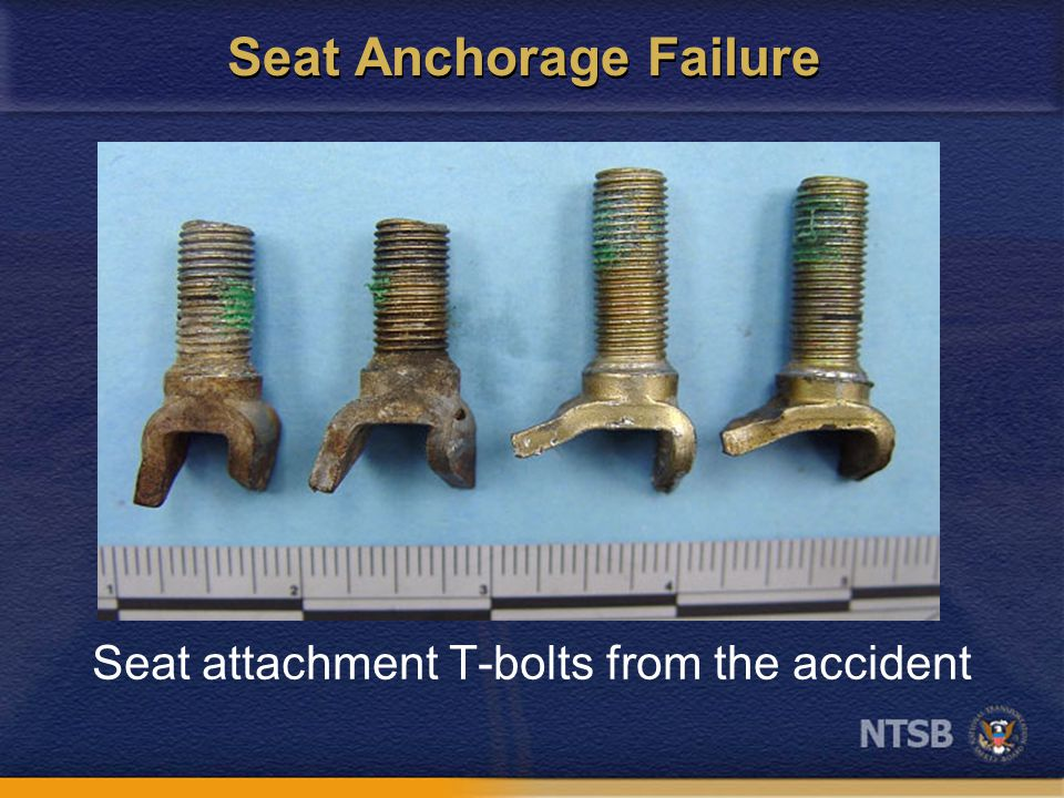 Seat Anchorage Failure Seat attachment T-bolts from the accident