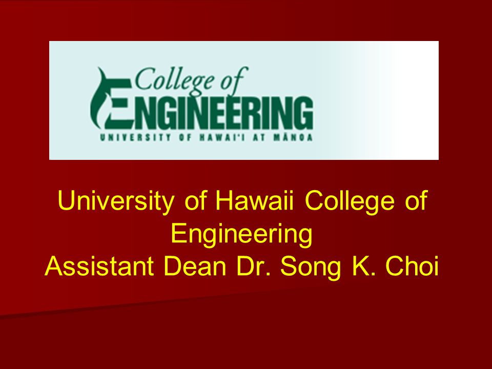 University of Hawaii College of Engineering Assistant Dean Dr. Song K. Choi