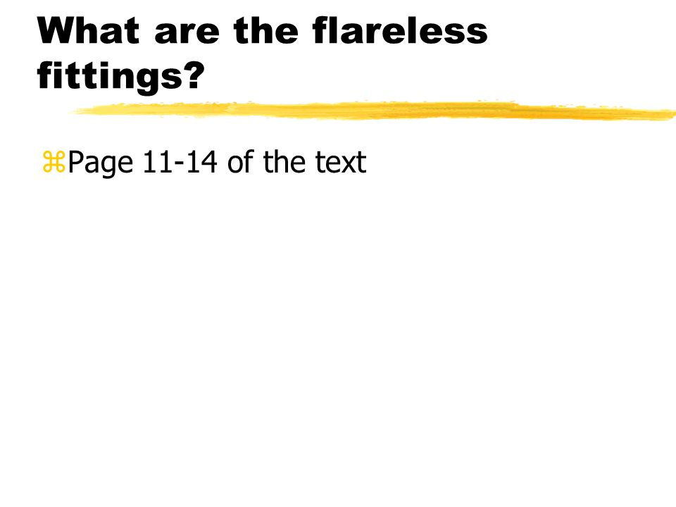 What are the flareless fittings zPage 11-14 of the text