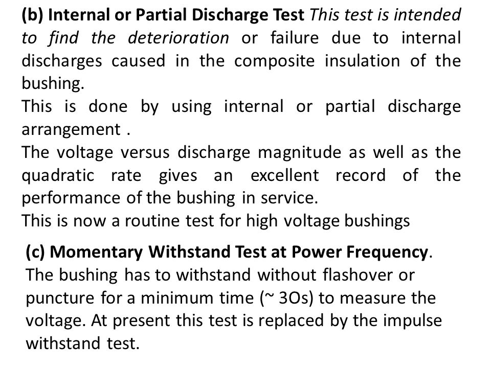 (b) Internal or Partial Discharge Test This test is intended to find the deterioration or failure due to internal discharges caused in the composite i